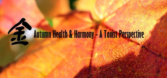 Autumn Health and Harmony  a Taoist Perspective