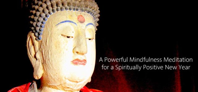 Powerful Mindfulness Meditation for a Spiritually Positive New Year 2015